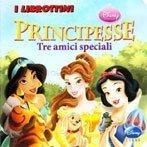 Principesse - Tre Amici Speciali