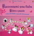 Raccontami una Fiaba - Libro e Puzzle Heather Amery Stephen Cartwright