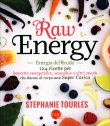Raw Energy - Energia del Crudo Stephanie Tourles
