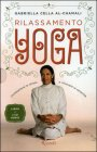 Rilassamento Yoga (Libro con 2 CD Audio)