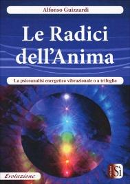 Le Radici dell'Anima Alfonso Guizzardi