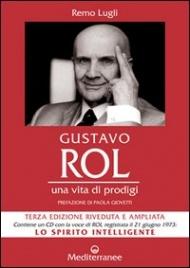 Gustavo Rol - Una vita di prodigi