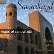 Samarkand & Beyond - Music of Central Asia