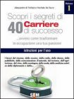 Scopri i Segreti di 40 carriere di Successo - Vol. 1 (eBook)