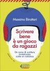 Scrivere Bene � un Gioco da Ragazzi - Massimo Birattari