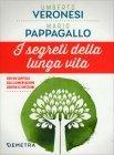 I Segreti della Lunga Vita - Umberto Veronesi, Mario Pappagallo