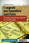 I Segreti Per Investire con l'Oro Carlo Alberto De Casa