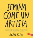 Semina Come un Artista (eBook) Austin Kleon