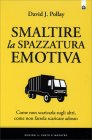 Smaltire la Spazzatura Emotiva David J. Pollay