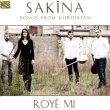 Roye Mi - Songs from Kurdistan Sakina
