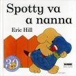 Spotty Va a Nanna Eric Hill