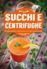 Succhi e Centrifughe - eBook Pat Crocker