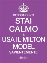 Stai Calmo e Usa il Milton Model Sapientemente eBook