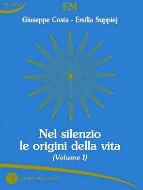 Nel silenzio le origini della vita (volume 1)