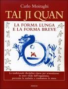 Tai Ji Quan - La Forma Lunga e la Forma Breve