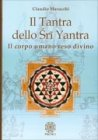 Il Tantra dello Sri Yantra - Il Corpo Umano reso Divino