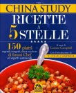 The China Study - Ricette a 5 Stelle Leanne Campbell
