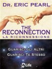 The Reconnection - La Riconnessione (eBook) Eric Pearl