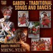 Gabon - Traditional Songs and Dances