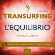 Transurfing. L'Equilibrio AudioLibro Mp3 Steven Bailey
