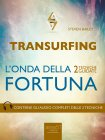 Transurfing: L'Onda della Fortuna - eBook Steven Bailey