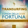 Transurfing - L'Onda della Fortuna - Audiolibro Mp3 Steven Bailey