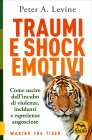 Traumi e Shock Emotivi Peter A. Levine