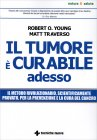 Il Tumore È Curabile Adesso Robert O. Young Matt Traverso