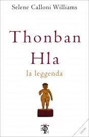 Thonban Hla - La Leggenda Selene Calloni Williams