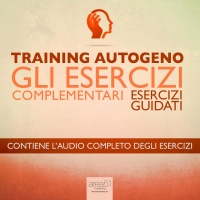 Training Autogeno: Gli Esercizi Complementari - Audiolibro Mp3 Ilaria Bordone