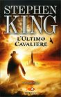 L'Ultimo Cavaliere - La Torre Nera Vol. 1 Stephen King