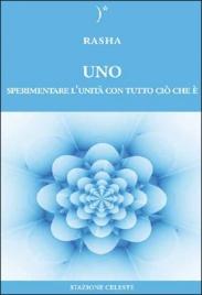 Uno - Sperimentare l'Unità con Tutto Ciò che E'
