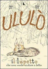 Ululò - Il Lupetto che Non Vuole Andare a Letto