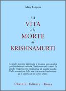 La Vita e la Morte di Krishnamurti