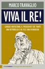 Viva il Re! (eBook) Marco Travaglio