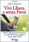 Vivi Libera e Senza Freni (eBook)