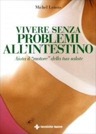 Vivere Senza Problemi all'Intestino Michel Lenois