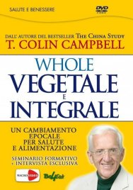 WHOLE - Vegetale e Integrale - (Videocorso Streaming)