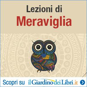 Lezioni di Meraviglia – Viaggi tra filosofia e immaginazione – A. Colamedici, M. Gancitano