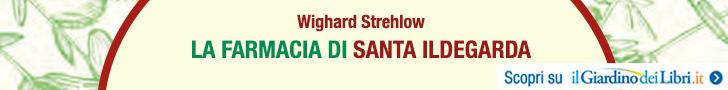 La Farmacia di Santa Ildegarda – Wighard Strehlow
