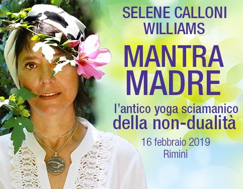 Seminario - Selene Calloni Williams - Mantra Madre