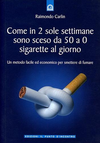 Come in sole 2 settimane sono sceso da 50 a 0 sigarette al giorno - Libro