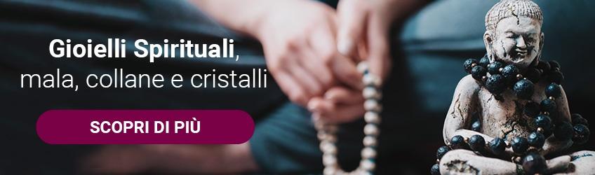 Gioielli Spirituali, mala, collane e cristalli