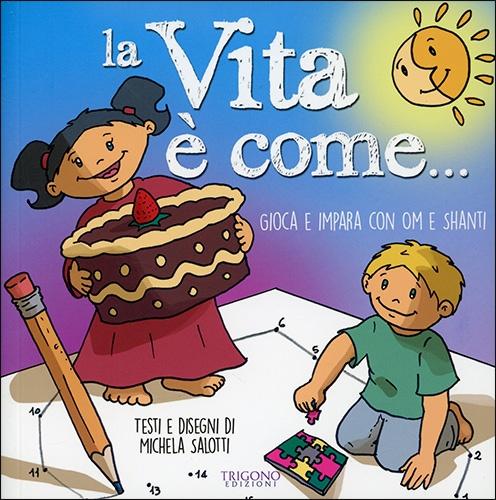 libri per bambini - La Vita è Come...