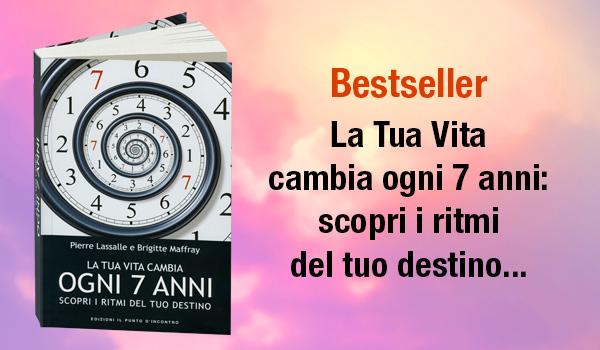Bestseller - La tua Vita Cambia ogni Sette Anni