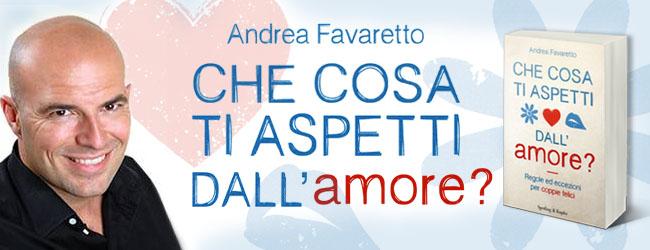 Le altre 6 cose che chiunque ami una donna, deve sapere.... di Andrea Favaretto header andrea favaretto