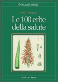 LE 100 ERBE DELLA SALUTE di Fabio Firenzuoli
