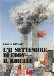 L'11 SETTEMBRE DI EDDY IL RIBELLE di Eraldo Affinati