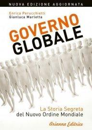 GOVERNO GLOBALE (EBOOK) La storia segreta del nuovo ordine mondiale di Gianluca Marletta, Enrica Perucchietti