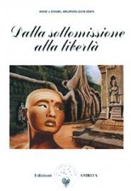 DALLA SOTTOMISSIONE ALLA LIBERTà (EBOOK) di Anne Givaudan, Daniel Meurois